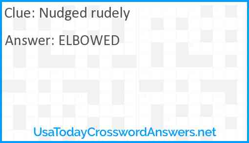 Nudged rudely Answer