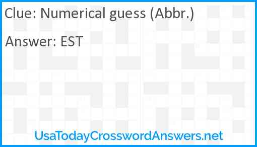 Numerical guess (Abbr.) Answer