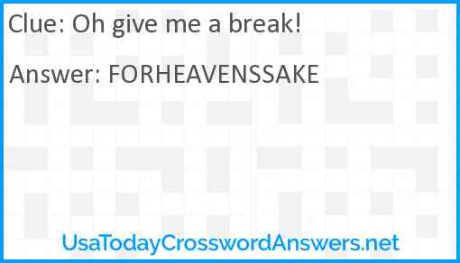 Oh give me a break! Answer