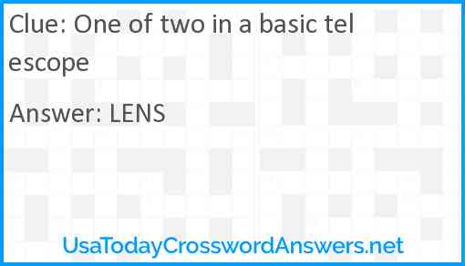 One of two in a basic telescope Answer