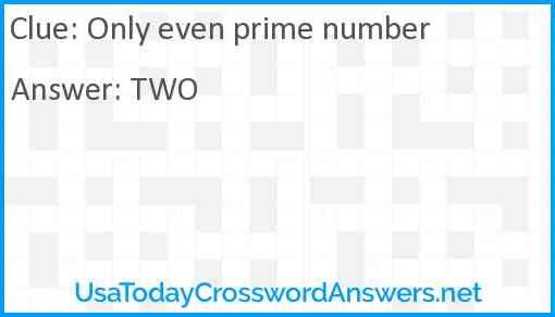 Only even prime number Answer