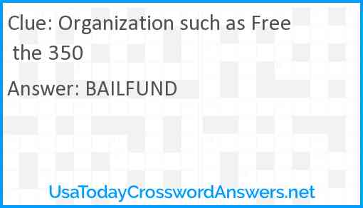 Organization such as Free the 350 Answer