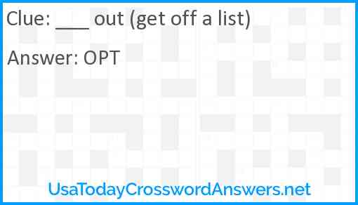 ___ out (get off a list) Answer