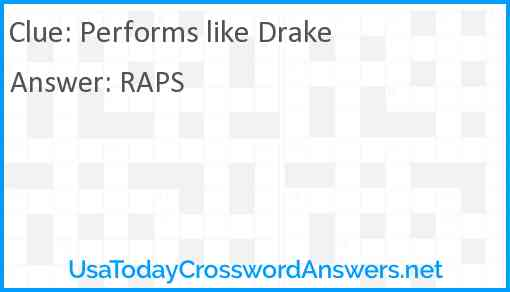 Performs like Drake Answer