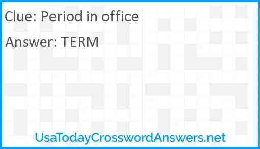 Period in office Answer