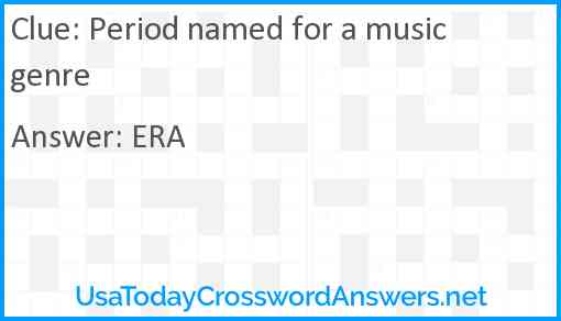 Period named for a music genre Answer