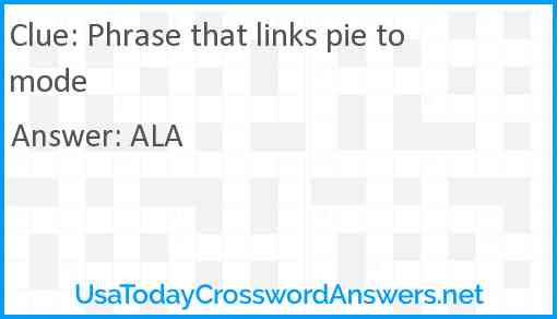Phrase that links pie to mode Answer