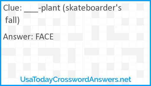 ___-plant (skateboarder's fall) Answer