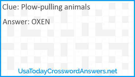 Plow-pulling animals Answer