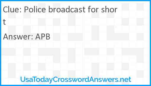 Police broadcast for short Answer