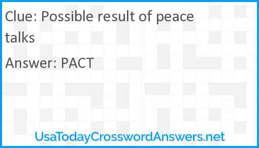 Possible result of peace talks Answer