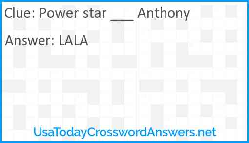 Power star ___ Anthony Answer