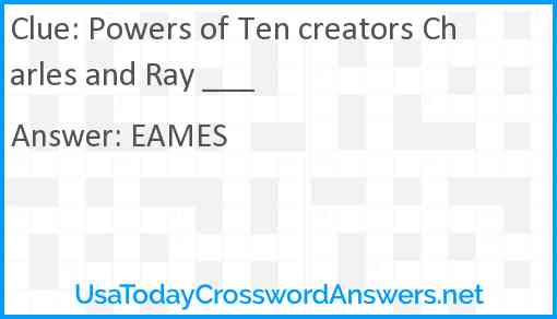 Powers of Ten creators Charles and Ray ___ Answer
