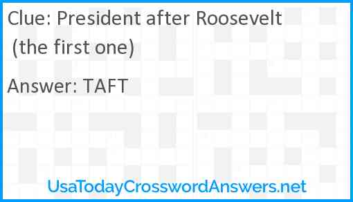 President after Roosevelt (the first one) Answer
