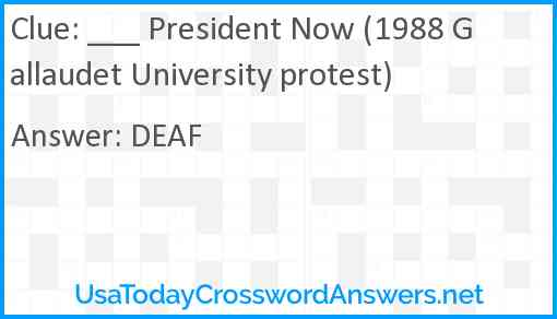 ___ President Now (1988 Gallaudet University protest) Answer
