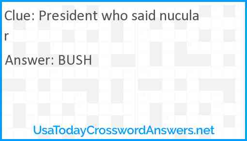 President who said nucular Answer