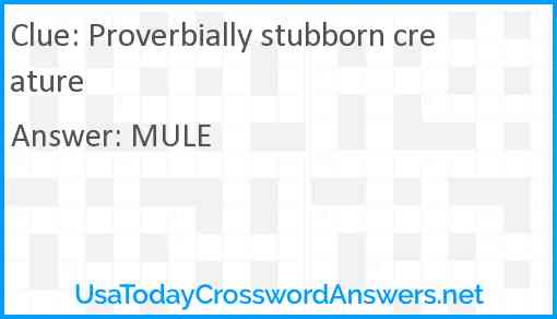Proverbially stubborn creature Answer