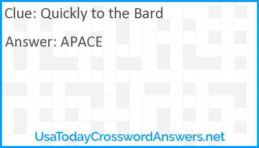 Quickly to the Bard Answer