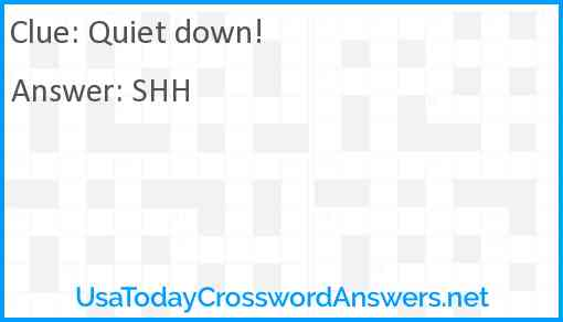 Quiet down! Answer