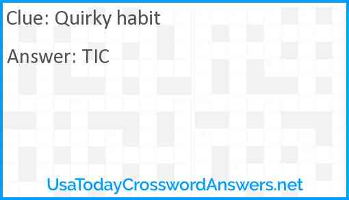 Quirky habit Answer