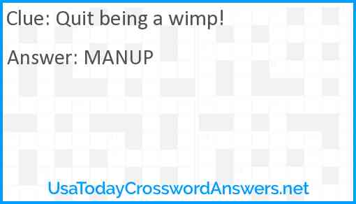 Quit being a wimp! Answer