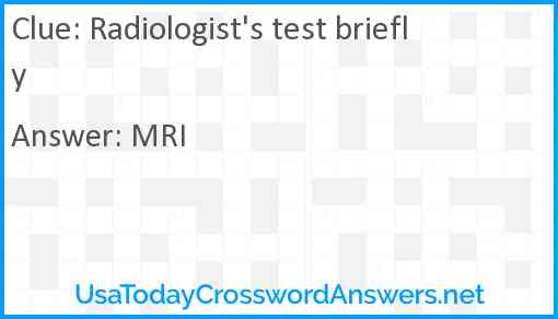 Radiologist's test briefly Answer