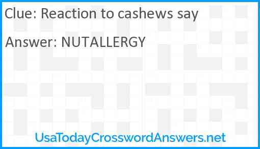 Reaction to cashews say Answer