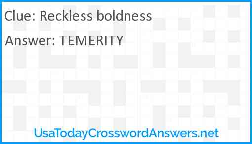 Reckless boldness Answer
