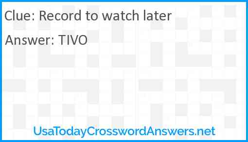 Record to watch later Answer