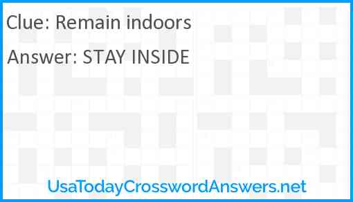 Remain indoors Answer