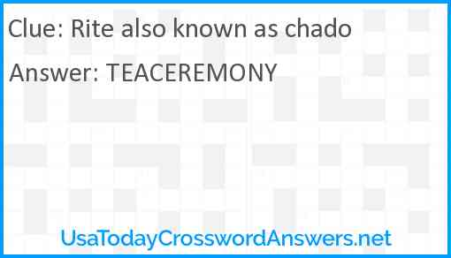 Rite also known as chado Answer