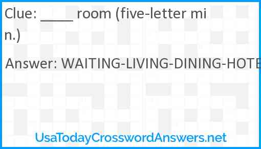 ____ room (five-letter min.) Answer