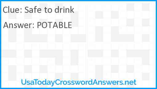 Safe to drink Answer