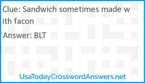 Sandwich sometimes made with facon Answer