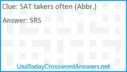 SAT takers often (Abbr.) Answer