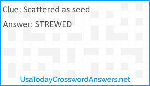 Scattered as seed Answer