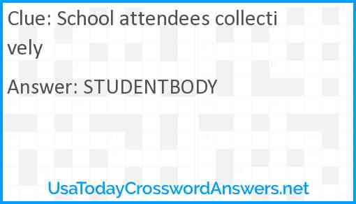 School attendees collectively Answer