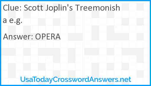Scott Joplin's Treemonisha e.g. Answer