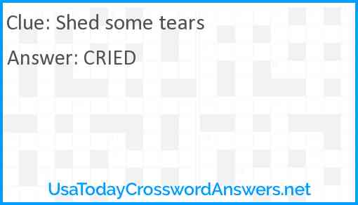 Shed some tears Answer