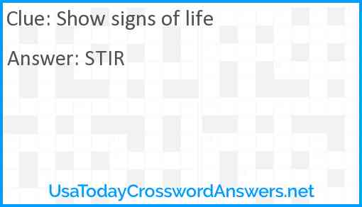 Show signs of life Answer