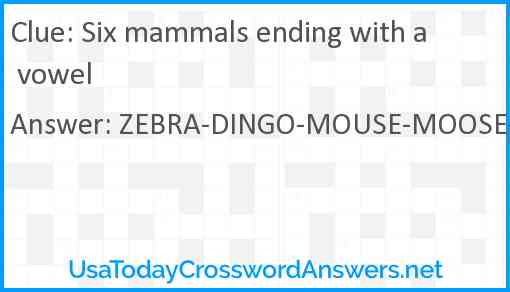 Six mammals ending with a vowel Answer