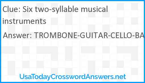 Six two-syllable musical instruments Answer