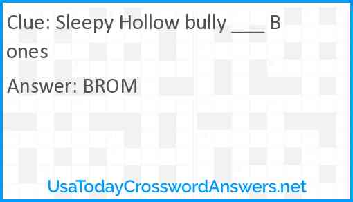 Sleepy Hollow bully ___ Bones Answer