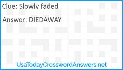 Slowly faded Answer