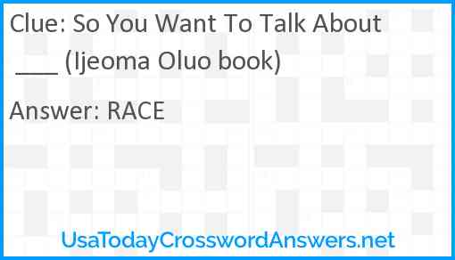 So You Want To Talk About ___ (Ijeoma Oluo book) Answer