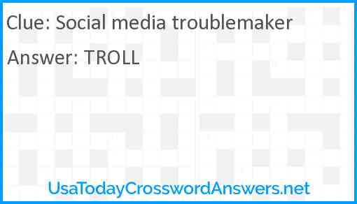 Social media troublemaker Answer