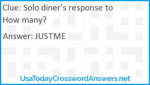Solo diner's response to How many? Answer