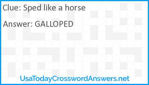 Sped like a horse Answer