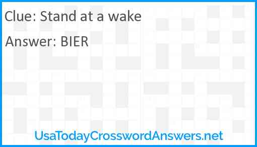 Stand at a wake Answer