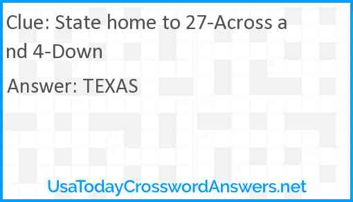 State home to 27-Across and 4-Down Answer